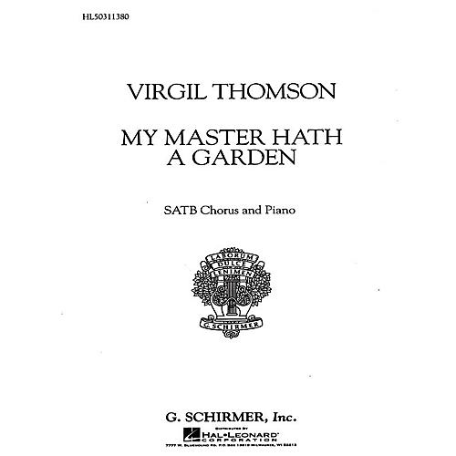 G. Schirmer My Master Hath a Garden SATB composed by Virgil Thomson