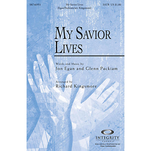 Integrity Music My Savior Lives Split/Stereo Trax Arranged by Richard Kingsmore