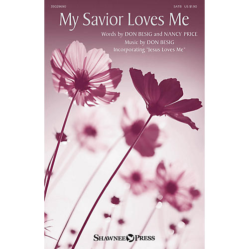 Shawnee Press My Savior Loves Me SATB composed by Don Besig
