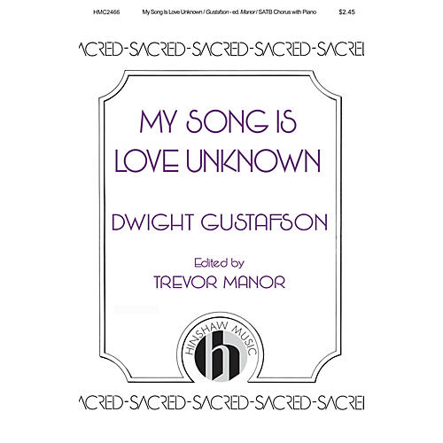 Hinshaw Music My Song Is Love Unknown SATB composed by Dwight Gustafson