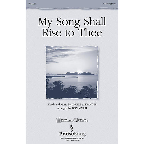 PraiseSong My Song Shall Rise to Thee SATB arranged by Don Marsh