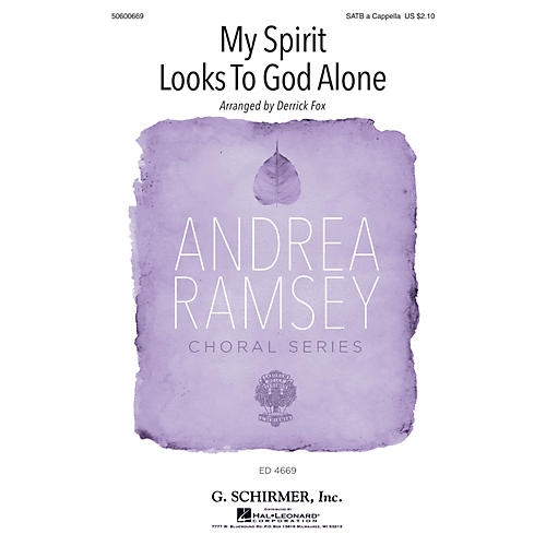 G. Schirmer My Spirit Looks to God Alone (Andrea Ramsey Choral Series) SATB arranged by Derrick Fox