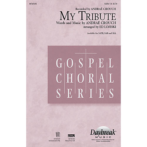 Daybreak Music My Tribute Combo Parts by Andraé Crouch Arranged by Ed Lojeski