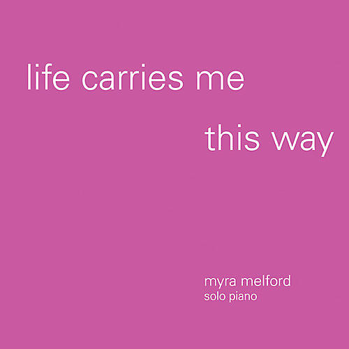 Alliance Myra Melford - Life Carries Me This Way