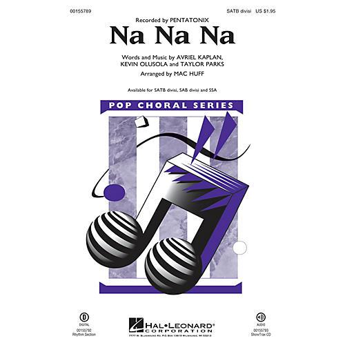 Hal Leonard Na Na Na SATB Divisi by Pentatonix arranged by Mac Huff
