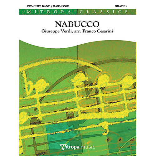 Mitropa Music Nabucco (Overture) Concert Band Level 4 Arranged by Franco Cesarini