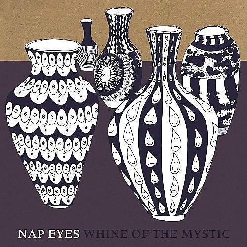 Alliance Nap Eyes - Whine of the Mystic