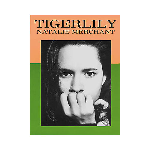 Cherry Lane Natalie Merchant - Tigerlily Piano, Vocal, Guitar Songbook