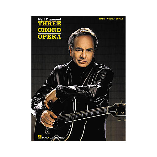 Hal Leonard Neil Diamond - Three Chord Opera Songbook
