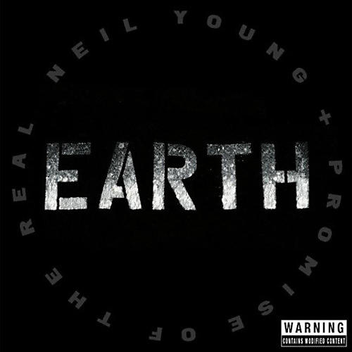Alliance Neil Young + Promise Of The Real - Earth