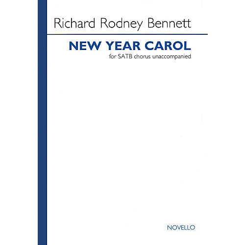 Novello New Year Carol (SATB a cappella) SATB a cappella Composed by Richard Rodney Bennett