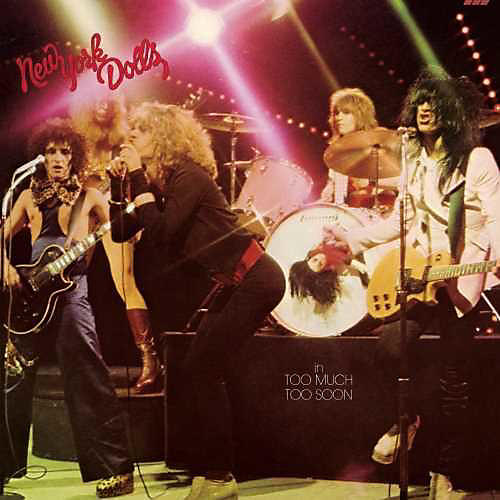 Alliance New York Dolls - Too Much Too Soon