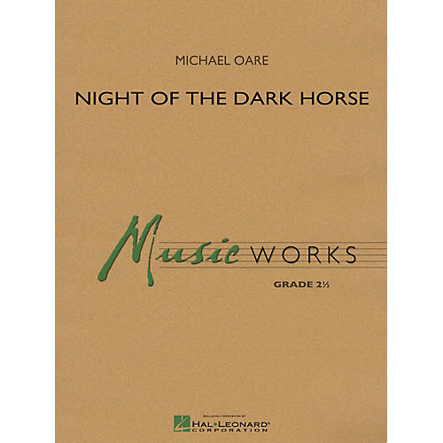 Hal Leonard Night of the Dark Horse Concert Band Level 2.5 Composed by Michael Oare