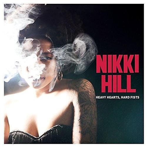 Alliance Nikki Hill - Heavy Hearts Hard Fists