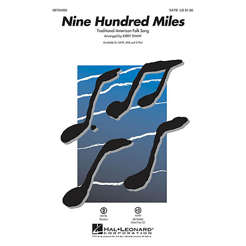 Hal Leonard Nine Hundred Miles ShowTrax CD Arranged by Kirby Shaw