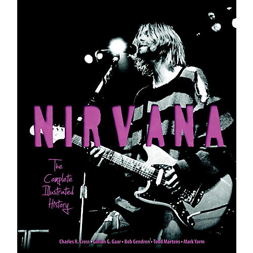 Hal Leonard Nirvana - The Complete Illustrated History Book