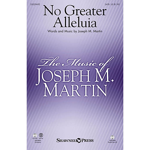 Shawnee Press No Greater Alleluia SATB composed by Joseph M. Martin
