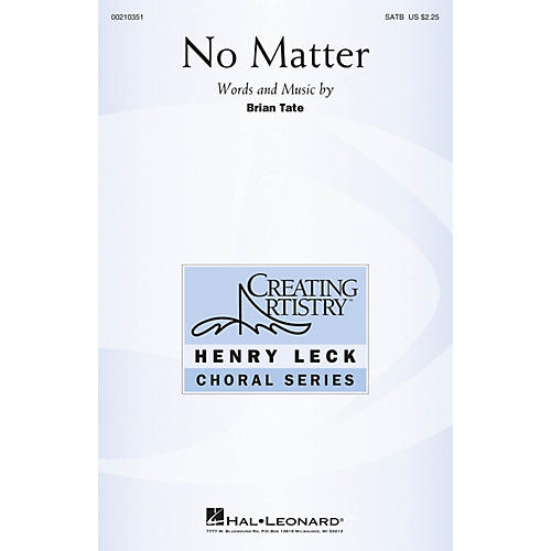 Hal Leonard No Matter SATB composed by Brian Tate