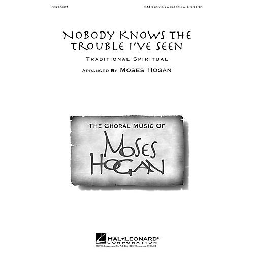 Hal Leonard Nobody Knows the Trouble I've Seen SATB DV A Cappella arranged by Moses Hogan