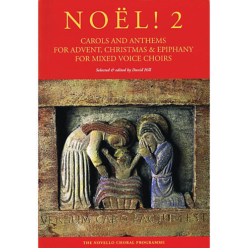 Novello Noël! 2 (Carols and Anthems for Advent, Christmas & Epiphany) SATB Composed by Various
