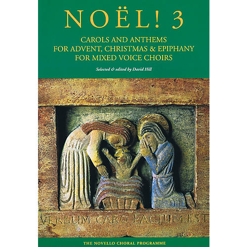 Novello Noël! 3 (Carols and Anthems for Advent, Christmas and Epiphany for Mixed Voices Choir) SATB by Various