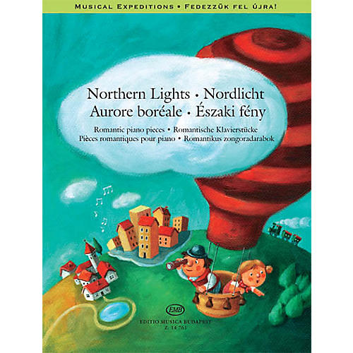 Editio Musica Budapest Northern Lights (Romantic Piano Pieces Musical Expeditions Series) EMB Series Softcover