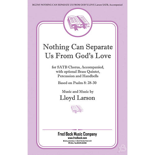 Fred Bock Music Nothing Can Separate Us from God's Love SATB composed by Lloyd Larson