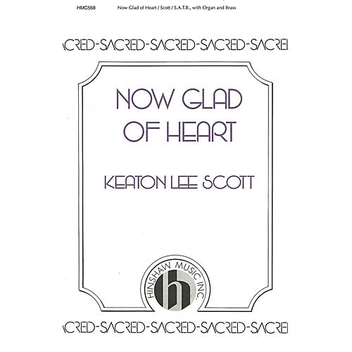 Hinshaw Music Now Glad of Heart SATB composed by K. Lee Scott