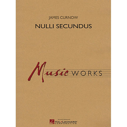 Hal Leonard Nulli Secundus Concert Band Level 5 Composed by James Curnow