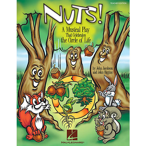 Hal Leonard Nuts! (A Musical That Celebrates the Circle of Life) CLASSRM KIT Composed by John Higgins