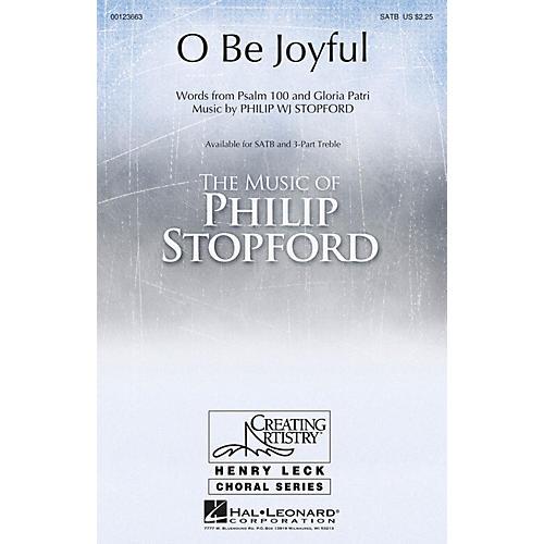 Hal Leonard O Be Joyful SATB composed by Philip Stopford
