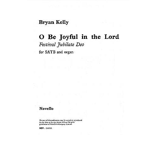 Novello O Be Joyful in the Lord (Festival Jubilate Deo) SATB Composed by Bryan Kelly