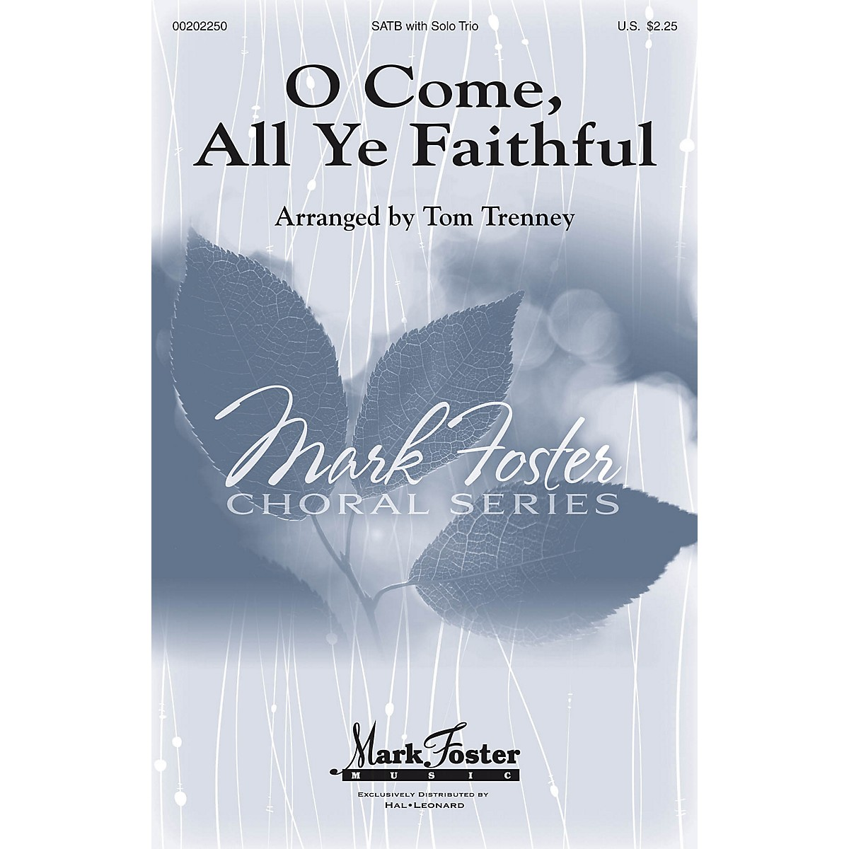 Mark Foster O Come, All Ye Faithful SATB arranged by Tom Trenney