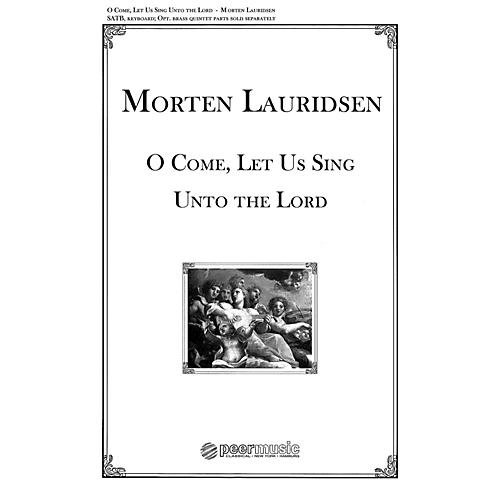 Peer Music O Come, Let Us Sing unto the Lord (from Two Anthems SATB and Organ) Composed by Morten Lauridsen