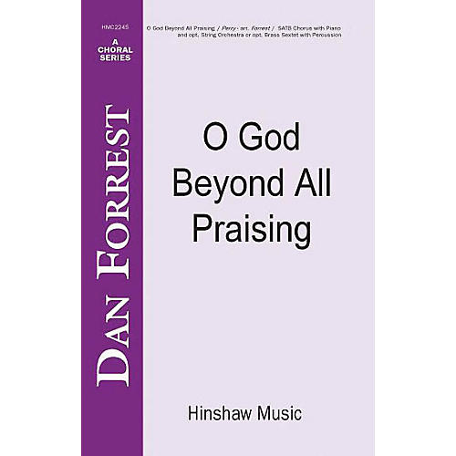 Hinshaw Music O God Beyond All Praising SATB arranged by Dan Forrest
