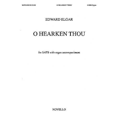 Novello O Hearken Thou (Op.64) SATB Composed by Edward Elgar