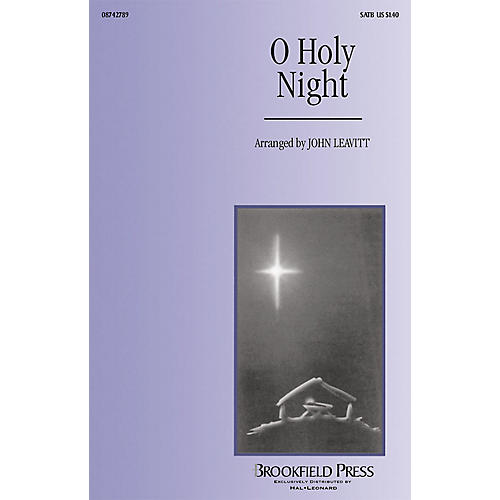 Brookfield O Holy Night SAB Arranged by John Leavitt