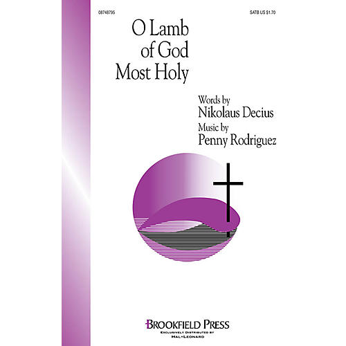 Brookfield O Lamb of God Most Holy SATB composed by Penny Rodriguez