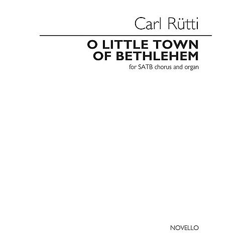 Novello O Little Town of Bethlehem (SATB and Organ) SATB Composed by Carl Rütti