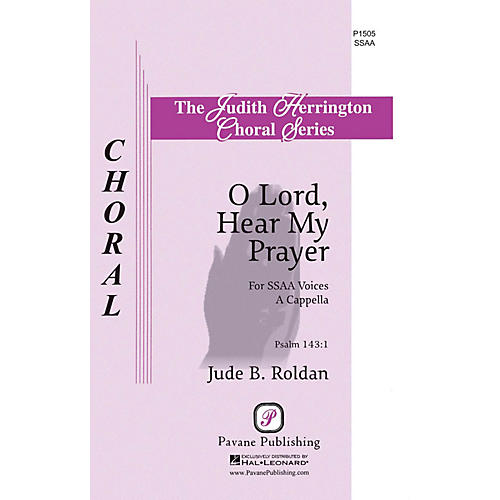 Pavane O Lord, Hear My Prayer SSAA A Cappella composed by Jude Roldan