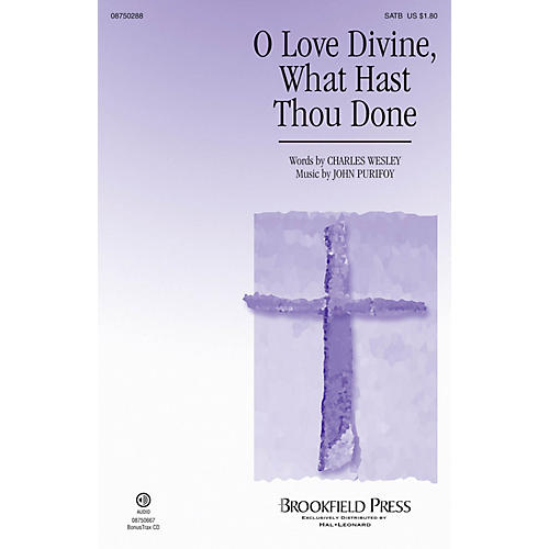 Brookfield O Love Divine, What Hast Thou Done SATB composed by John Purifoy
