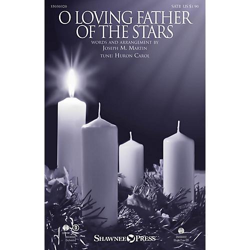 Shawnee Press O Loving Father of the Stars SATB arranged by Joseph M. Martin
