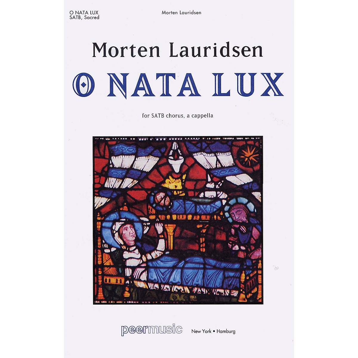 Peer Music O Nata Lux (from Lux Aeterna) SATB a cappella Composed by Morten Lauridsen