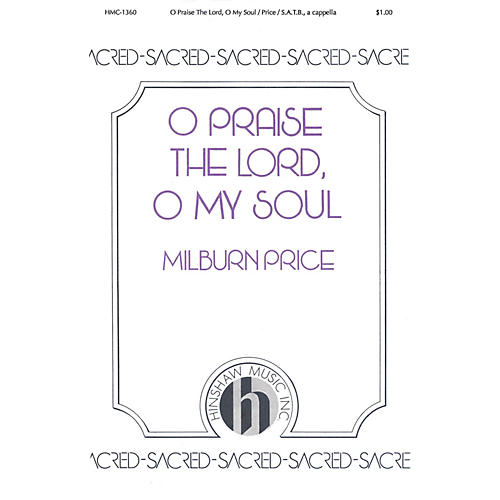 Hinshaw Music O Praise the Lord, O My Soul SATB a cappella composed by Milburn Price