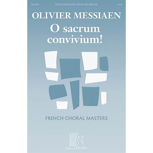 Editions Durand O Sacrum Convivium! (French Choral Masters Series) SATB Composed by Olivier Messiaen