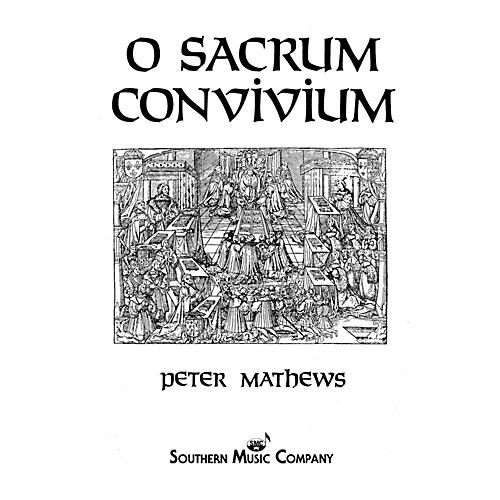 Southern O Sacrum Convivium SATB Composed by Peter Mathews