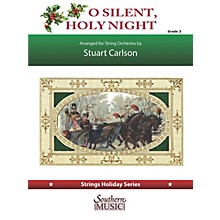 Southern O Silent, Holy Night (for String Orchestra) Southern Music Series Softcover by Stuart Ross Carlson