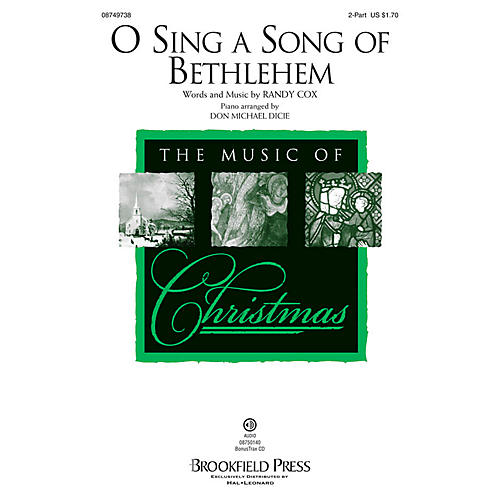 Brookfield O Sing a Song of Bethlehem 2-Part composed by Randy Cox/Don Michael Dicie