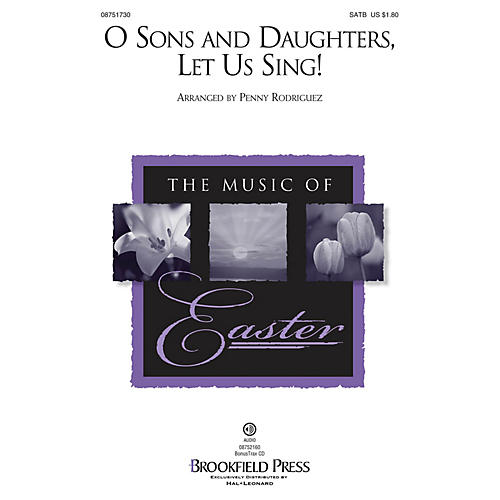 Brookfield O Sons and Daughters, Let Us Sing! SATB arranged by Penny Rodriguez