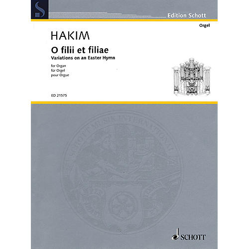Schott O filii et filiae (Variations on an Easter Hymn for Organ) Schott Series Softcover Composed by Naji Hakim